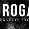 """""""Droga Pięknego Życia"""" - EDK w Hrubieszowie"""