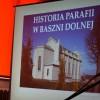 Historia parafii w Baszni Dolnej