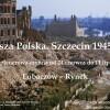 """Lubaczów. Wystawa """"Najdalsza Polska. Szczecin 1945–1948""""."""