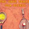 Obóz sportowy z tenisem ziemnym