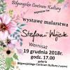 Wernisaż wystawy malarstwa Stefanii Wójcik