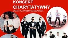 """Koncert charytatywny """"Gramy dla Maszewskich"""""""
