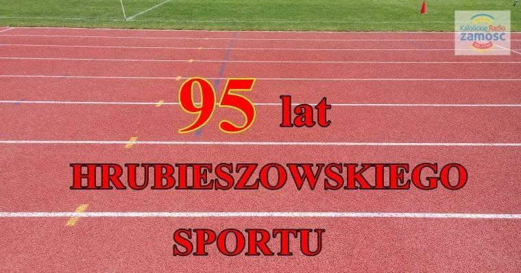 95 lat hrubieszowskiego sportu