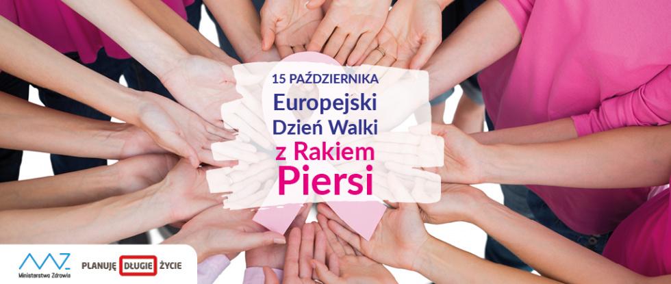 Europejski Dzień Walki z Rakiem Piersi. Drogie Panie, badajmy się nie tylko od święta!