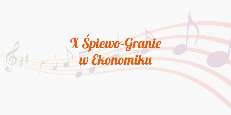 """Konkurs muzyczny """"X Śpiewo-Granie w Ekonomiku"""" 05.03.2019r."""