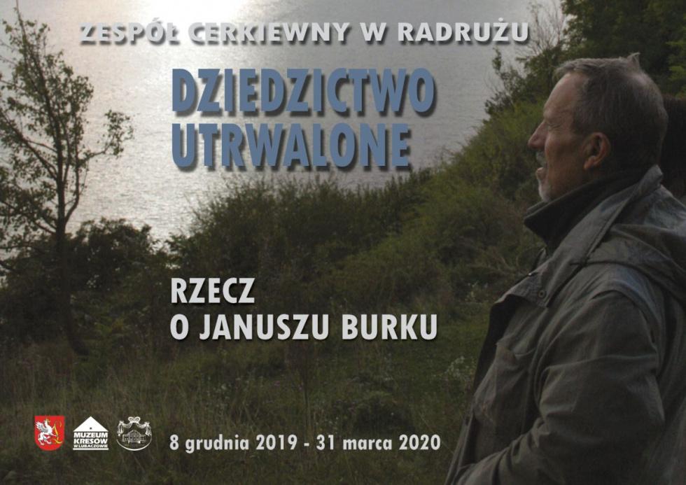 """Radruż. Otwarcie wystawy """"Dziedzictwo utrwalone. Rzecz o Januszu Burku"""""""